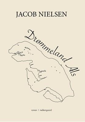 Drømmeland Als Jacob Nielsen 9788772186252