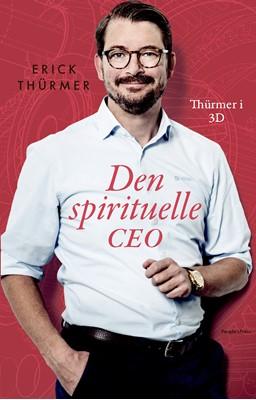 Den spirituelle CEO Erick Thürmer 9788772008479
