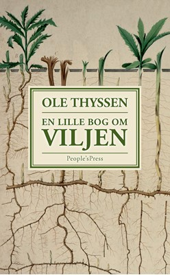 En lille bog om viljen Ole Thyssen 9788770365659