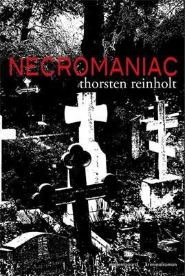 Necromaniac Thorsten  Reinholt 9788772186177