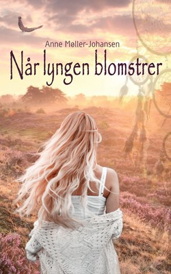Når lyngen blomstrer Anne Møller-Johansen 9788793755888