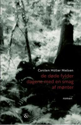 De døde fylder dagene med en smag af mønter Carsten M'uller Nielsen, Carsten Müller Nielsen 9788771515916