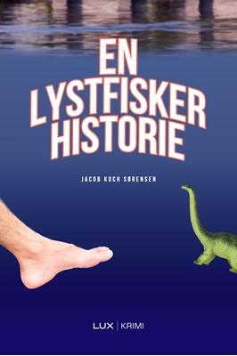 En lystfiskerhistorie Jacob Koch Sørensen 9788793796003