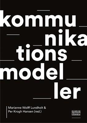 Kommunikationsmodeller Marianne Wollf Lundholt, Per Krogh Hansen (red.) 9788759332092