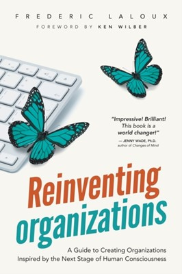 Reinventing Organizations Frederic Laloux 9782960133509