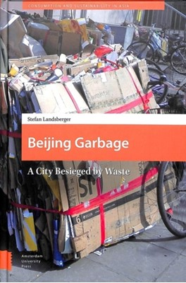 Beijing Garbage Stefan Landsberger, S. (Stefan) Landsberger 9789463720304