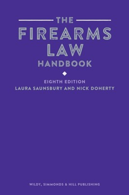 The Firearms Law Handbook Nick Doherty, Laura Saunsbury 9780854902736