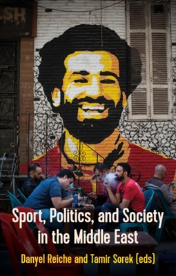 Sport, Politics, and Society In the Middle East  9781787381520