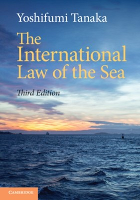 The International Law of the Sea Yoshifumi (University of Copenhagen) Tanaka 9781108440103