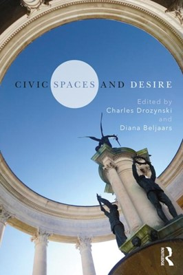 Civic Spaces and Desire  9780815395263