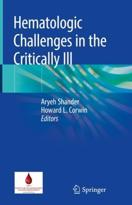 Hematologic Challenges in the Critically Ill  9783319935713