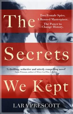 The Secrets We Kept Lara Prescott 9781786331670