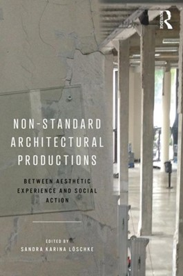 Non-Standard Architectural Productions  9780815382614