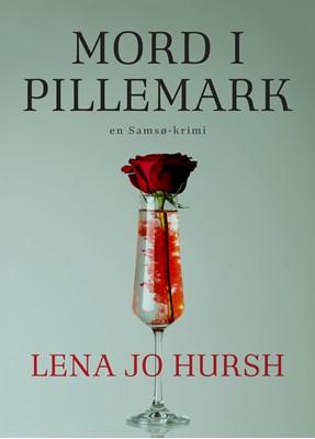 Mord i Pillemark Lena Jo Hursh 9788793755598