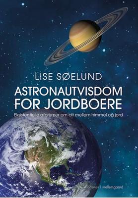 Astronautvisdom for jordboere   Lise Søelund 9788772185897