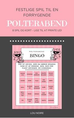 Festlige spil til en forrygende polterabend Lou Noire 9788793515352