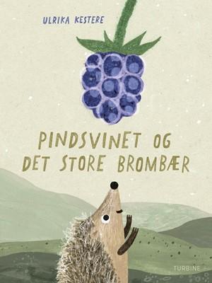 Pindsvinet og det store brombær Ulrika Kestere 9788740657272