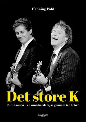 Det store K - Kim Larsen Henning Pold 9788793679993