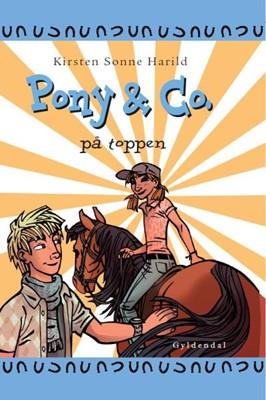 Pony & Co. 12 - På toppen Kirsten Sonne Harild 9788702254440