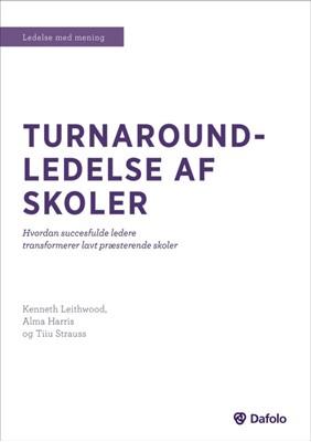 Turnaround-ledelse af skoler Kenneth Leithwood, Alma Harris, Tiiu Strauss 9788771606683