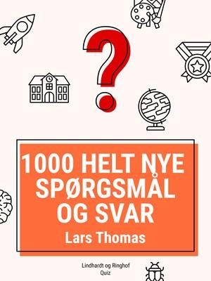 1000 helt nye spørgsmål og svar Lars Thomas 9788726032079