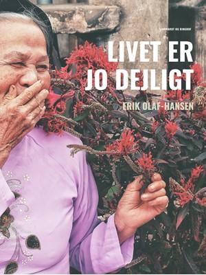 Livet er jo dejligt Erik Olaf Hansen 9788726240962