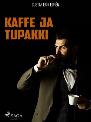 Kaffe ja tupakki Gustaf Erik Eurén 9788726071696