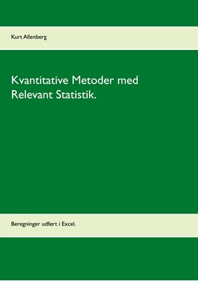 Kvantitative Metoder med Relevant Statistik. Kurt Allenberg 9788743081333
