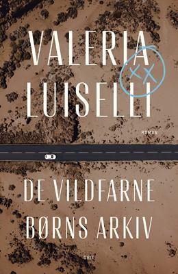 De vildfarne børns arkiv Valeria Luiselli 9788793661783