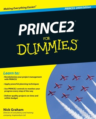 PRINCE2 For Dummies Nick Graham 9780470710258