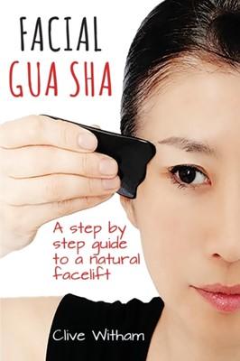 Facial Gua Sha Clive Witham 9780956150769
