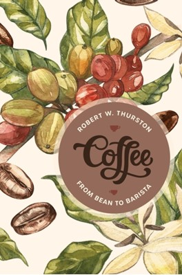 Coffee Robert W. Thurston 9781538108086