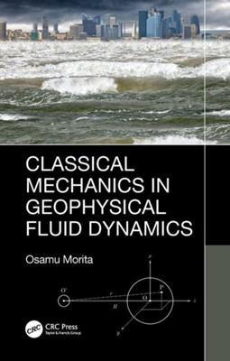 Classical Mechanics in Geophysical Fluid Dynamics Osamu (Fukuoka University Morita 9780367266493