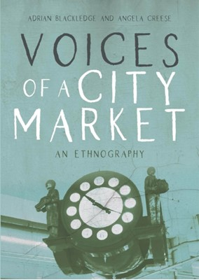 Voices of a City Market Adrian Blackledge, Angela Creese 9781788925082