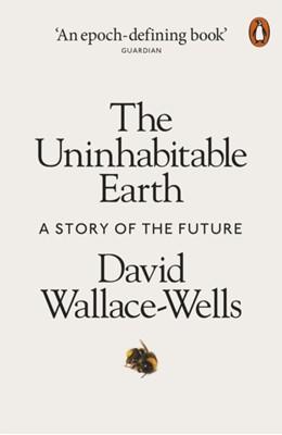 The Uninhabitable Earth David Wallace-Wells 9780141988870