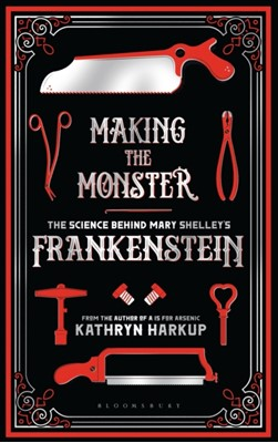 Making the Monster Kathryn Harkup 9781472933768