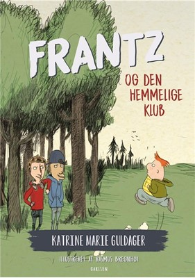 Frantz-bøgerne (6) - Frantz og den hemmelige klub Katrine Marie Guldager 9788711917282