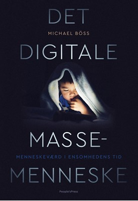 Det digitale massemenneske Michael Böss 9788770364119