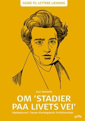 Om 'Stadier paa Livets Vei' Lise  Søelund 9788793500471