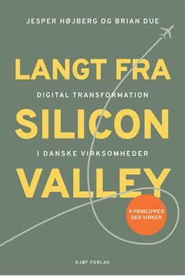 Langt fra Silicon Valley Brian Due, Jesper Højberg 9788757446135