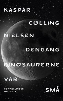 Dengang dinosaurerne var små Kaspar Colling Nielsen 9788702281415