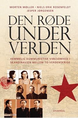Den røde underverden Niels Erik Rosenfeldt, Jesper Jørgensen, Morten Møller 9788702288537