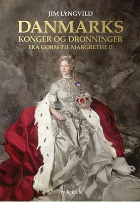 Danmarks konger og dronninger Jim Lyngvild 9788772161372