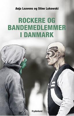 Rockere og bandemedlemmer i Danmark Anja Levens, Stine Lukowski, Anja Leavens 9788772161334