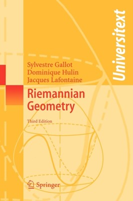 Riemannian Geometry Dominique Hulin, Jacques Lafontaine, Sylvestre Gallot 9783540204930