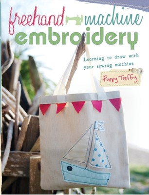 Freehand Machine Embroidery Poppy Treffry 9781446301869