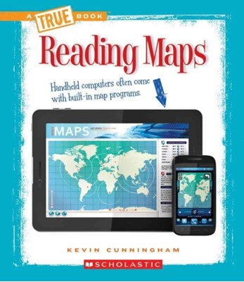 Reading Maps (A True Book: Information Literacy) Kevin Cunningham 9780531262375