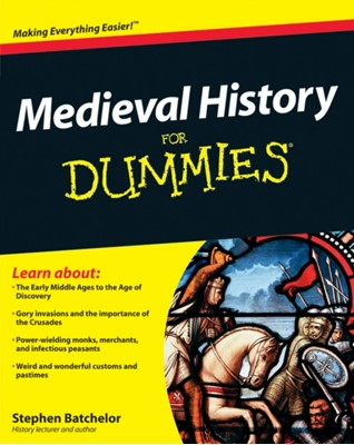 Medieval History For Dummies Stephen Batchelor 9780470747834