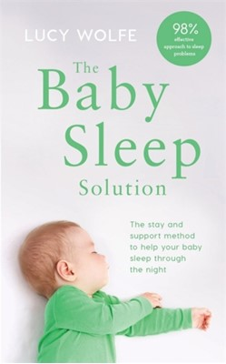 The Baby Sleep Solution Lucy Wolfe 9781472269157