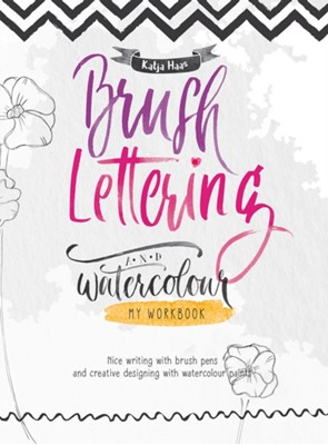 Brush Lettering and Watercolour: My Workbook Katja Haas 9786057834003